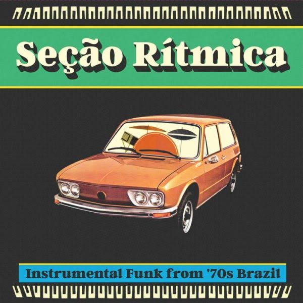 Secao Ritmica: Instrumental Funk from 70's Brazil LP