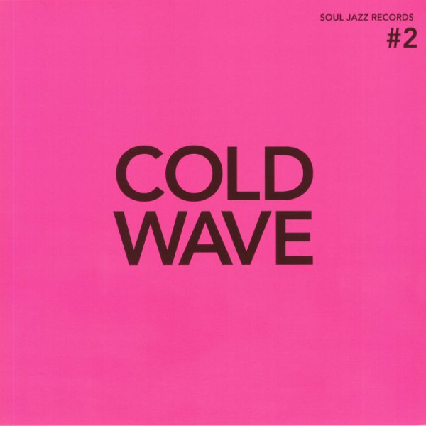 various-artists-cold-wave-2-lp-standard-version-soul-jazz-records-cover