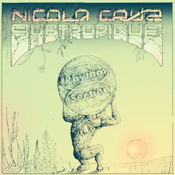 nicola-cruz-subtropique-rhythm-section-international-cover