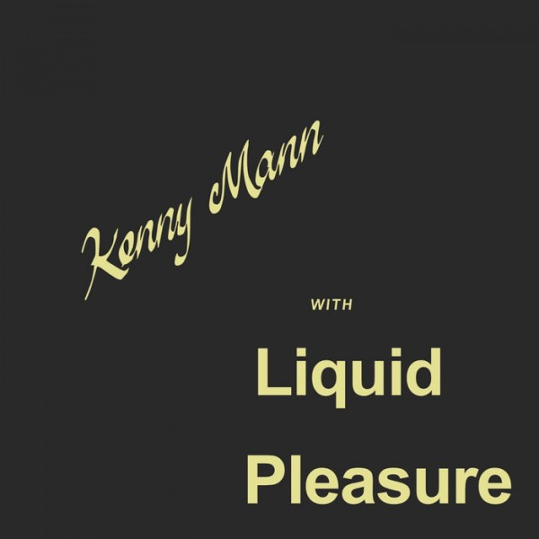 kenny-mann-with-liquid-pleasure-kenny-mann-with-liquid-pleasure-lp-mad-about-records-cover