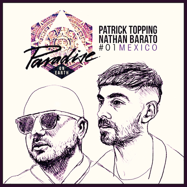 patrick-topping-nathan-barato-paradise-on-earth-01-mexico-lp-hot-creations-cover