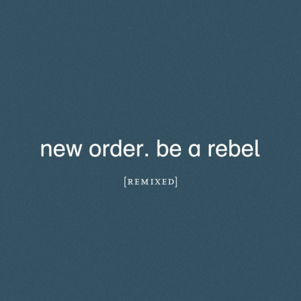 new-order-be-a-rebel-the-remixes-lp-pre-order-mute-cover
