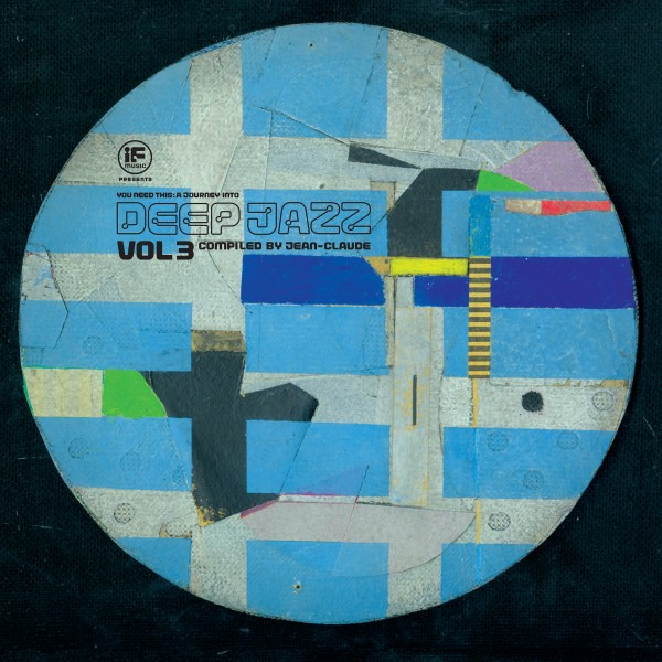 IF Music presents You Need This - A Journey Into Deep Jazz Vol  3 LP