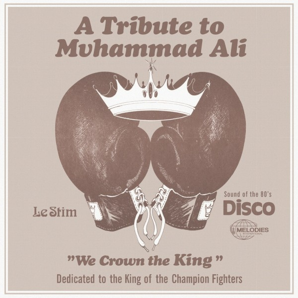 le-stim-tribute-to-muhammad-ali-we-crown-the-king-melodies-international-cover