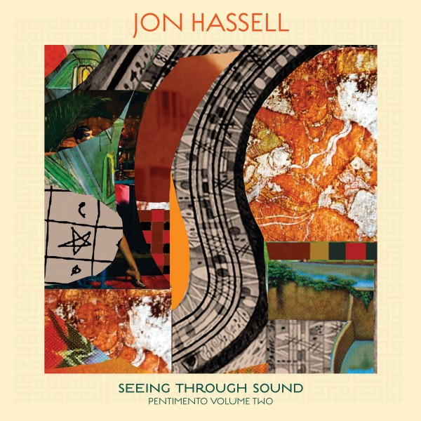 jon-hassell-seeing-through-sound-pentimento-volume-two-lp-ndeya-records-cover