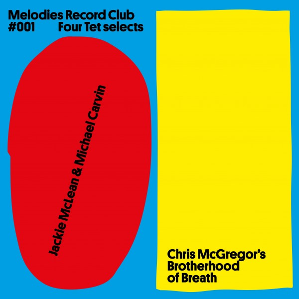 jackie-mclean-michael-carvin-chris-mcgregors-brotherhood-of-breath-melodies-record-club-001-four-tet-selects-melodies-international-cover