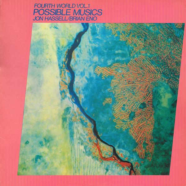 jon-hassell-brian-eno-fourth-world-vol-1-possible-musics-lp-glitterbeat-cover