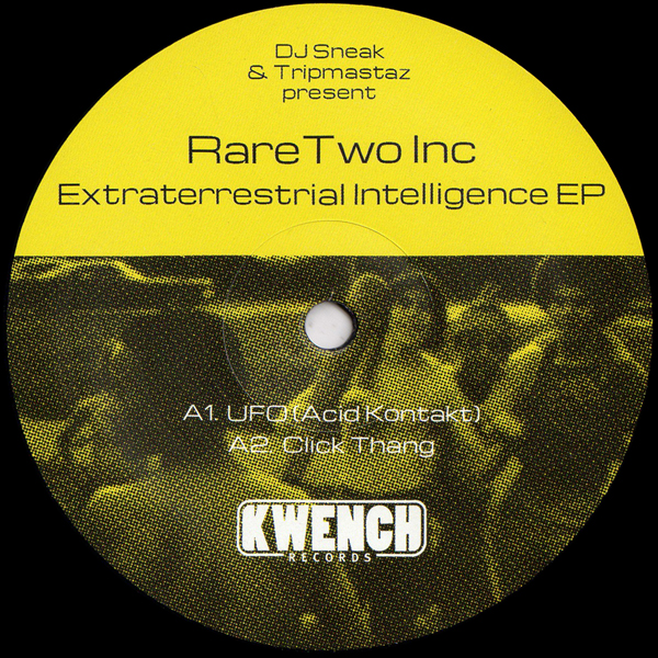 dj-sneak-tripmastaz-present-rare-two-inc-extraterrestrial-intelligence-ep-kwench-records-cover