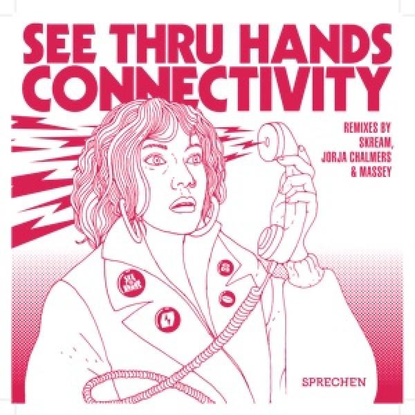 see-thru-hands-connectivity-skream-remix-sprechen-cover