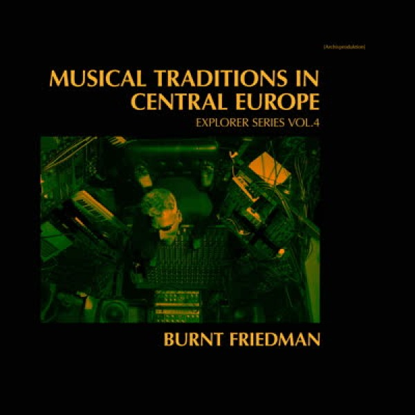 burnt-friedman-musical-traditions-in-central-europe-lp-nonplace-cover