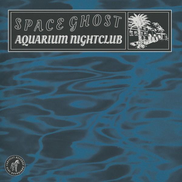 space-ghost-aquarium-nightclub-lp-tartelet-records-cover