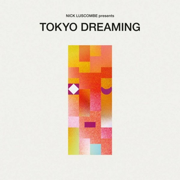 nick-luscombe-presents-various-artists-tokyo-dreaming-lp-wewantsounds-cover