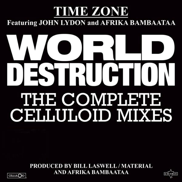 time-zone-ft-afrika-bambaataa-bill-laswell-world-destruction-complete-celluloid-mixes-celluloid-cover