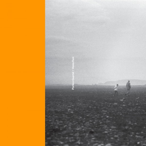 portico-quartet-hania-rania-portico-quartet-hania-rani-gondwana-records-cover