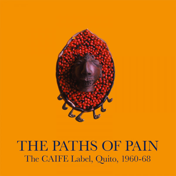 various-artists-the-paths-of-pain-the-caife-label-quito-1960-68-lp-honest-jons-cover
