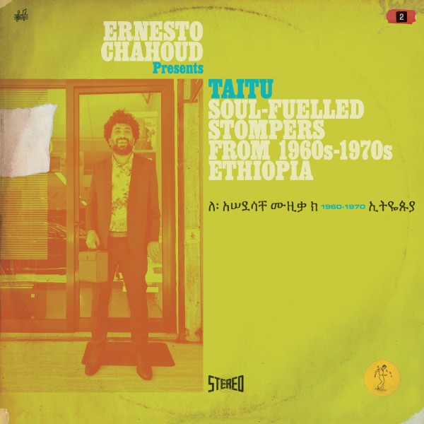 ernesto-chahoud-presents-taitu-soul-fuelled-stompers-from-1960s-1970s-ethiopia-lp-bbe-records-cover