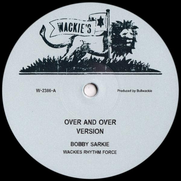 bobby-sarkie-roland-alphonso-ras-menilik-over-over-wackies-music-cover