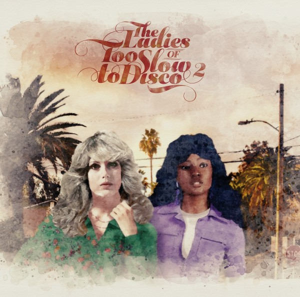 various-artists-the-ladies-of-too-slow-to-disco-vol-2-pre-order-how-do-you-are-cover