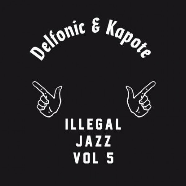 delfonic-kapote-illegal-jazz-vol-5-pre-order-illegal-jazz-recordings-cover