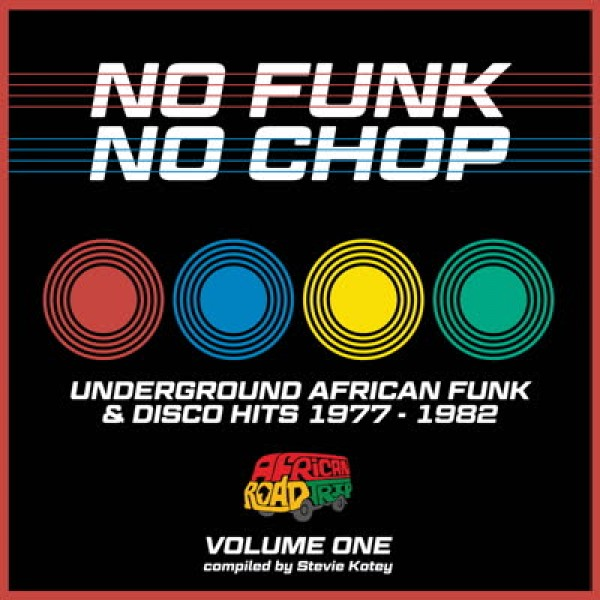 various-artists-no-funk-no-chop-volume-1-african-roadtrip-cover