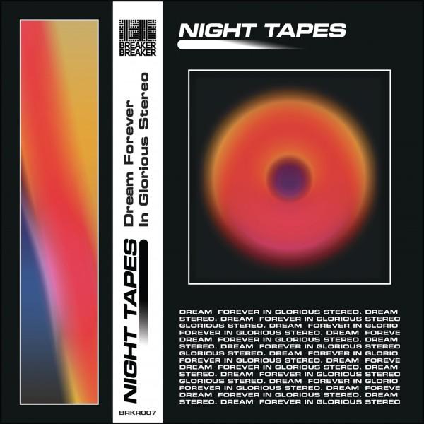 night-tapes-dream-forever-in-glorious-stereo-cassette-breaker-breaker-cover