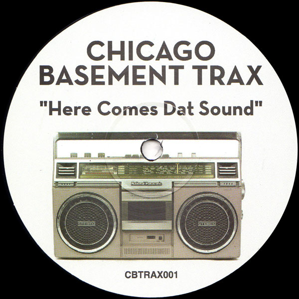 chicago-basement-trax-here-comes-dat-sound-chicago-basement-trax-cover