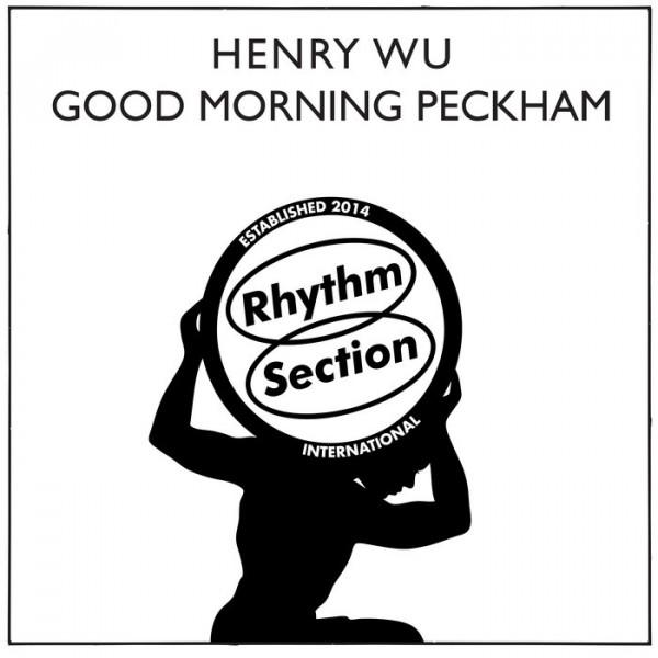 henry-wu-good-morning-peckham-rhythm-section-international-cover