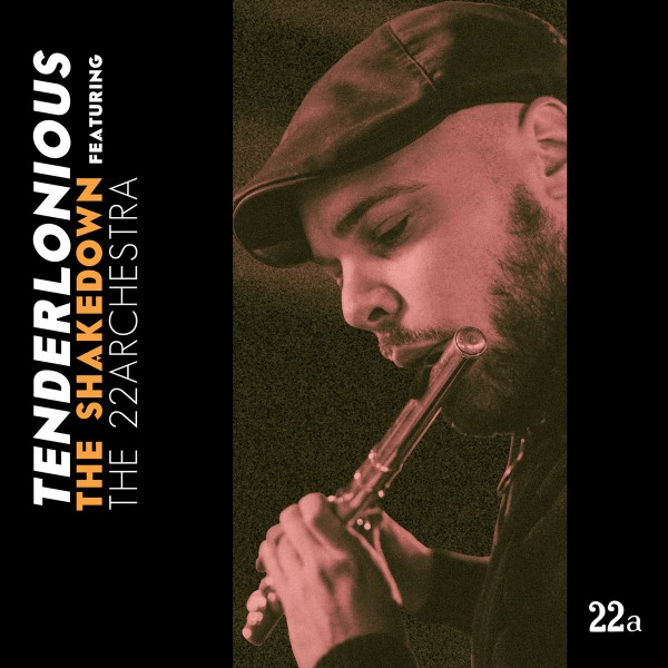 tenderlonious-feat-the-22archestra-the-shakedown-cd-22a-cover