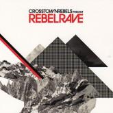 various-artists-rebel-rave-cd-crosstown-rebels-cover