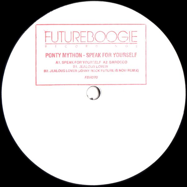 ponty-mython-speak-for-yourself-ep-inc-jonny-rock-remix-futureboogie-recordings-cover