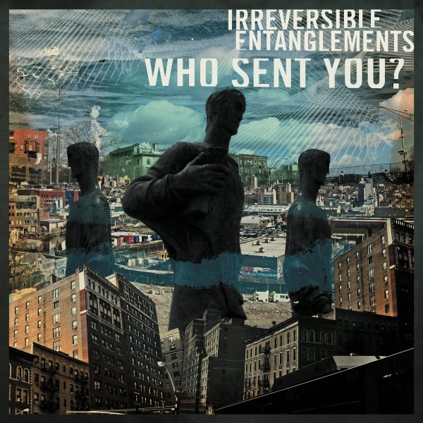 irreversible-entanglements-who-sent-you-lp-international-anthem-recording-co-cover