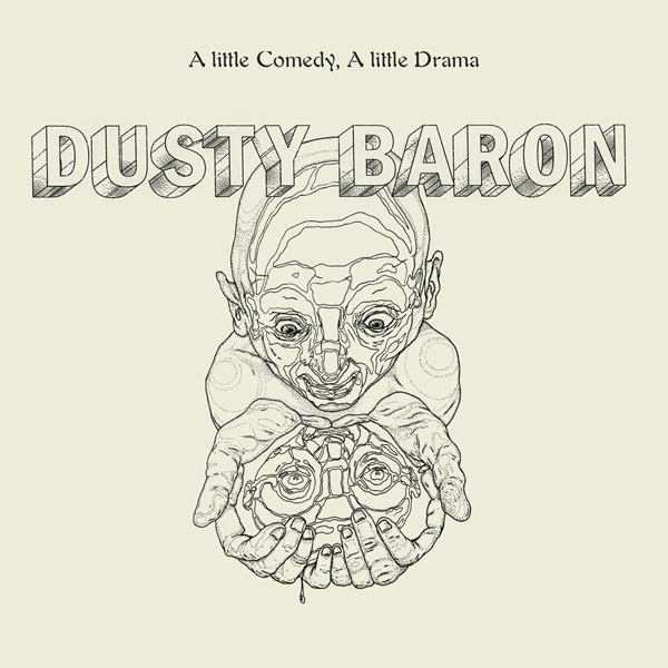 dusty-baron-a-little-comedy-a-little-drama-lp-leleka-cover