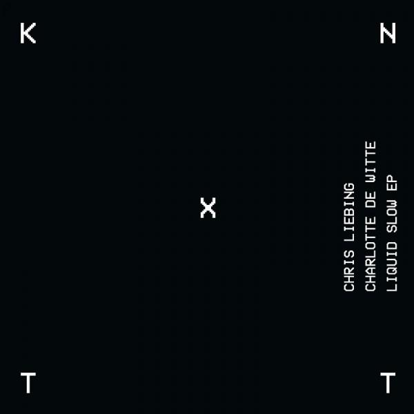 chris-liebing-charlotte-de-witte-liquid-slow-ep-kntxt-cover