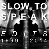 slow-to-speak-slow-to-speak-edits-1999-2014-double-cd-slow-to-speak-cover