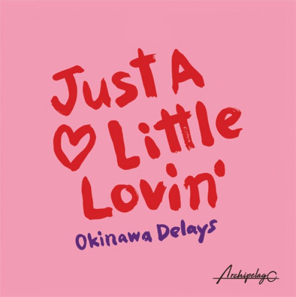 okinawa-delays-just-a-little-lovin-ep-archipelago-cover