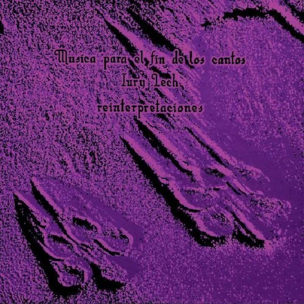 iury-lech-musica-para-el-fin-de-los-cantos-reinterpretaciones-powder-suzanne-kraft-hatchback-zavoloka-cocktail-damore-cover