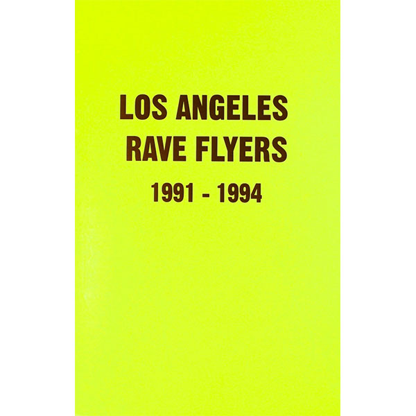 victor-stapf-los-angeles-rave-flyers-1991-1994-colpa-press-cover