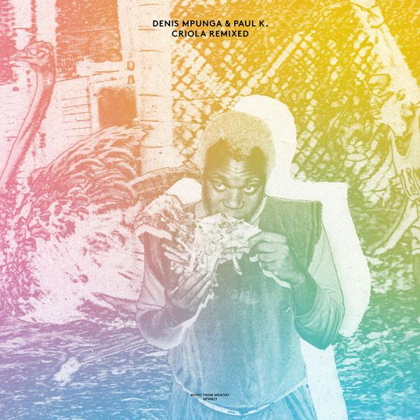 denis-mpunga-paul-k-criola-remixed-lp-music-from-memory-cover