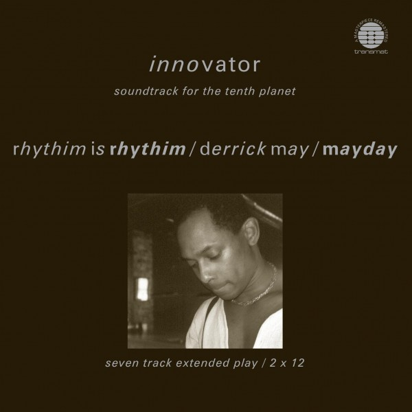 rhythim-is-rhythim-derrick-may-mayday-innovator-soundtrack-for-the-tenth-planet-network-cover