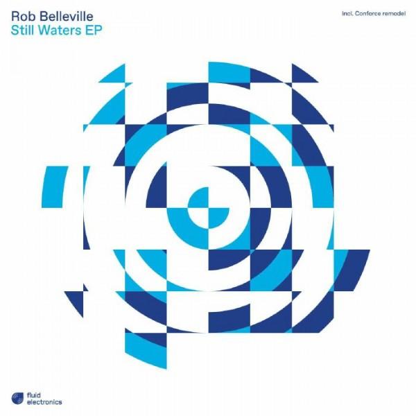 rob-belleville-still-waters-ep-conforce-remix-fluid-electronics-cover