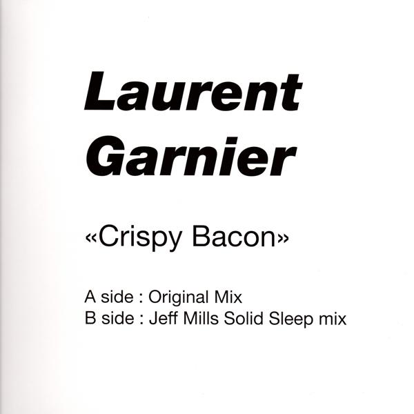 laurent-garnier-crispy-bacon-jeff-mills-remix-f-communications-cover