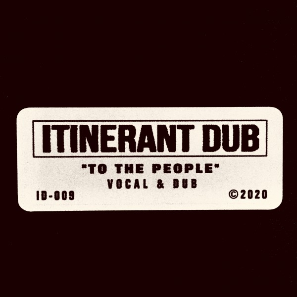 itinerant-dubs-to-the-people-7inch-itinerant-dub-cover