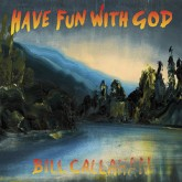 bill-callahan-have-fun-with-god-lp-drag-city-cover