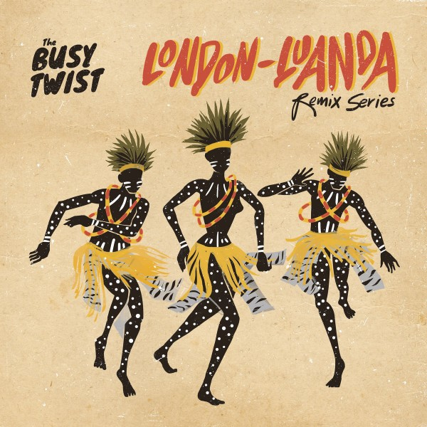 the-busy-twist-london-luanda-remix-series-galletas-calientes-records-cover