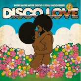 al-kent-various-artists-disco-love-4-more-more-more-disco-soul-uncovered-cd-bbe-records-cover