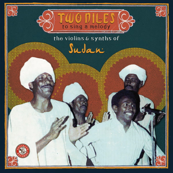 various-artists-two-niles-to-sing-a-melody-the-violins-synths-of-sudan-cd-ostinato-records-cover