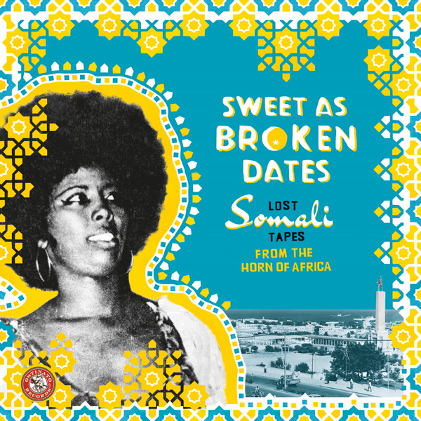 VARIOUS ARTISTS/Sweet As Broken Dates: Lost Somali Tapes from the