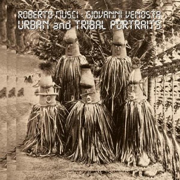 roberto-musci-giovanni-venosta-urban-and-tribal-portaits-lp-soave-cover