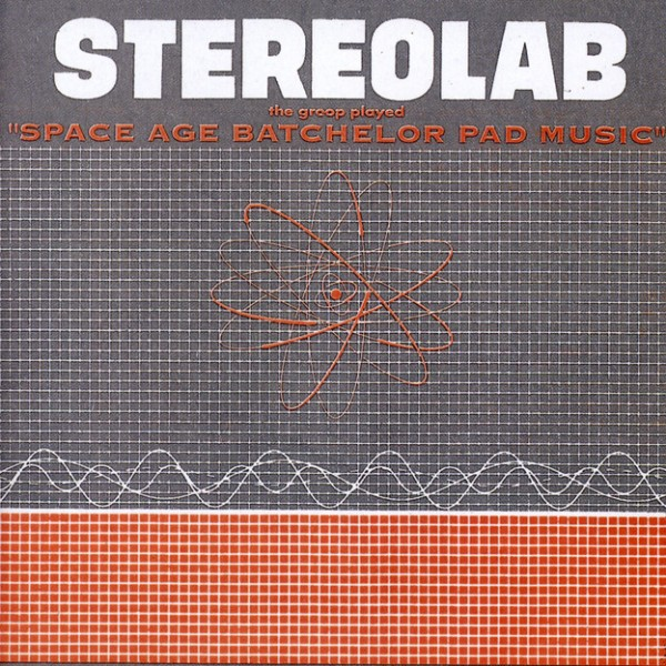 stereolab-the-groop-played-space-age-batchelor-pad-music-lp-too-pure-cover