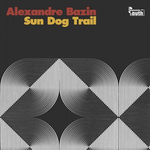 alexandre-bazin-sun-dog-trail-polytechnic-youth-cover